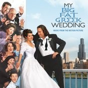 My Big Fat Greek Wedding - Music From The Motion Picture Songs