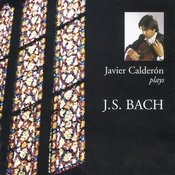 Javier Calderon Plays J.S. Bach Songs