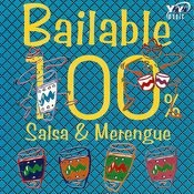 Bailable 100%: Salsa & Merengue Songs
