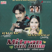 Mitran Ton Door Songs