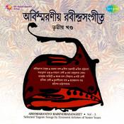 Abismaraniyo Rabindra Sangeet Vol 3 Songs