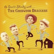 A Starlit Shindig with... The Cordwood Draggers Songs