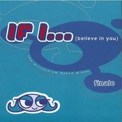 If I (Believe In You): The Millennium Dance Mixes (5-Track Maxi-Single) Songs