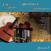 15 Joyas Norteas Y Rancheras Vol.Ocho Songs