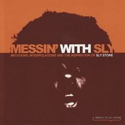 Messin' With Sly: A Tribute To Sly Stone Songs