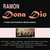 Ramn Dona Dio Y Sus Guitarras Mexicanas Songs