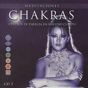 Chakras - Centros de Energia en Nuestro Cuerpo, Vol. III Songs