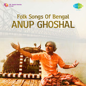 Folk Songs Of Bengal - Anup Ghoshal Songs