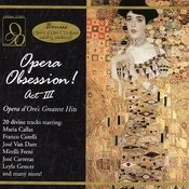 Opera Obsession! Act III Opera's Greatest Hits Songs