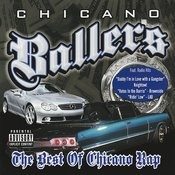 Chicano Ballers: The Best Of Chicano Rap (Parental Advisory) Songs