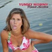 Yummy Mommy Songs