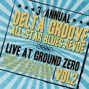 3rd Annual Delta Groove All-Star Blues Revue - Live At Ground Zero, Vol.2 Songs