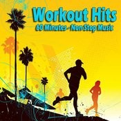 Workout Hits - 60 Minutes Of Non-Stop Music Songs
