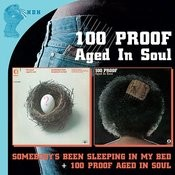 Somebody's Been Sleeping In My Bed/100 Proof Aged In Soul Songs