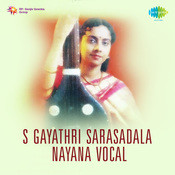 S Gayathri - Sarasadala Nayana (vocal) Songs