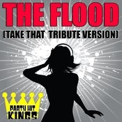The Flood (Take That Tribute Version) Song