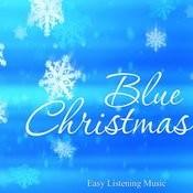 Blue Christmas - Easy Listening Music Songs