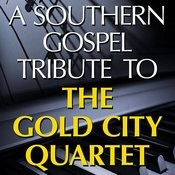 A Southern Gospel Tribute To The Gold City Quartet Songs