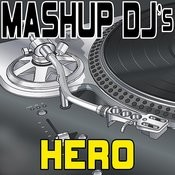 Hero (Remix Tools For Mash-Ups) Songs