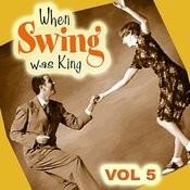 When Swing Was King Vol 5 Songs