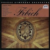 Fibich: Comenius, Zaboj, Slavoj And Ludek, Toman And The Wood Nymph, The Fall Of Arkona Songs
