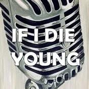 If I Die Young (Karaoke) Songs