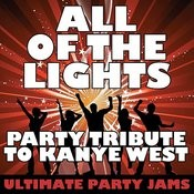 All Of The Lights (Party Tribute To Kanye West) Songs