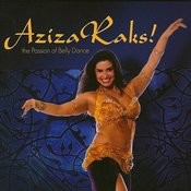 Aziza Raks! The Passion Of Bellydance Songs