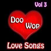 Doo Wop Love Songs Vol 3 Songs