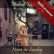 Never On Sunday (Digitally Re-Mastered) Songs