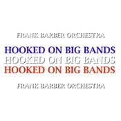 Hooked On Big Bands Songs