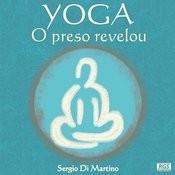 Yoga : O Preso Revelou Songs