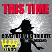 This Time (Cover Version Tribute To Pia Toscano) Songs