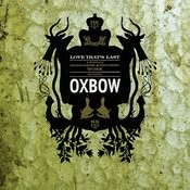 Love That's Last - A Wholly Hypnographic & Disturbing Work Regarding Oxbow Songs