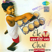 Ek Cutting Chai Songs