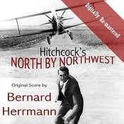 Alfred Hitchcock's North By Northwest (Original Soundtrack) (Digitally Re-Mastered) Songs