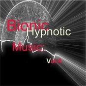 Bionic Hypnotic Music: Vol.4 Songs