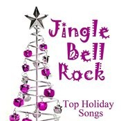 Top Holiday Songs - Jingle Bell Rock Songs