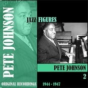 Jazz Figures / Pete Johnson, Volume 2 (1944-1947) Songs