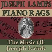 Joseph Lamb's Piano Rags (The Music Of Joseph Lamb) Songs
