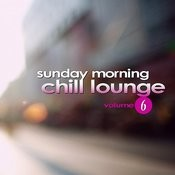 Sunday Morning Chill Lounge Vol. 6 Songs