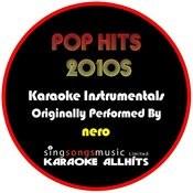 Karaoke Pop Hits 2010s (Originally Performed By Nero) [Karaoke Audio Instrumentals] Songs