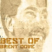 Best Of Brent Dowe Songs