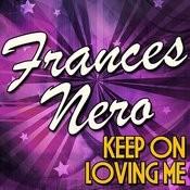 Keep On Loving Me Songs