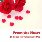 From The Heart: 30 Valentine's Day Songs Songs