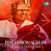 T S Gopalakrishnan Percussion Ages In Songs
