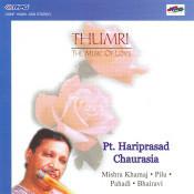 Thumri - Pandit Hari Prasad Chaurasia Songs