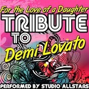 For The Love Of A Daughter (Tribute To Demi Lovato) - Single Songs