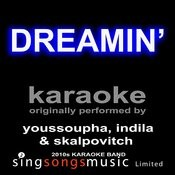 Dreamin' (Originally Performed By Youssoupha, Indila & Skalpovitch) [Karaoke Audio Version] Songs