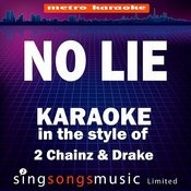 No Lie (In The Style Of 2 Chainz & Drake) [Karaoke Version] Songs